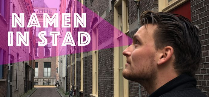 Namen In Stad #8: Oude Kijk in 't Jatstraat